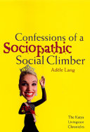 Confessions of a Sociopathic Social Climber