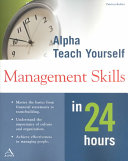 Alpha Teach Yourself Management Skills in 24 Hours Book