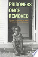 """Prisoners Once Removed: The Impact of Incarceration and Reentry on Children, Families, and Communities"" by Jeremy Travis, Travis, Michelle Waul"