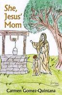 She  Jesus  Mom
