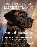 Sporting Dog and Retriever Training - The Wildrose Way