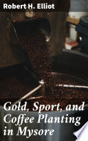 Gold  Sport  and Coffee Planting in Mysore