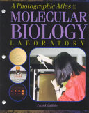 A Photographic Atlas for the Molecular Biology Laboratory Book