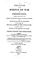 A Treatise on the Science of War and Fortification: Composed for the Use of the Imperial Polytechnick School, and Military Schools