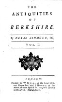 The Antiquities of Berkshire. With a Large Appendix of Many Valuable Original Papers, Pedigrees of the Most Considerable Families in the Said County, and a Particular Account of the Castle, College, and Town of Windsor. In Three Volumes ebook