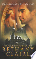 In Due Time A Novella