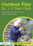 Outdoor Play for 1--3 Year Olds