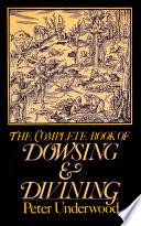 The Complete Book of Dowsing   Divining