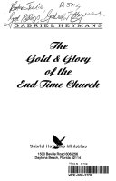 The Gold and Glory of the End Time Church