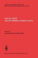 The Iea Ssps Solar Thermal Power Plants   Facts and Figures   Final Report of the International Test and Evaluation Team  Itet  Book