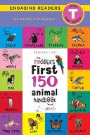The Toddler s First 150 Animal Handbook  English   American Sign Language   ASL  Travel Edition  Animals on Safari  Pets  Birds  Aquatic  Forest  Bugs