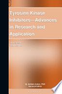 Tyrosine Kinase Inhibitors   Advances in Research and Application  2012 Edition