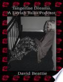 Tangerine Dreams  a Laylah Talks Podcast