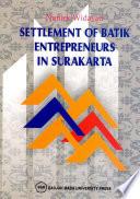 Settlement Of Batik Entrepreneurs In Surakarta