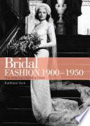 Bridal Fashion 1900   1950
