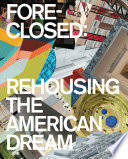 Foreclosed Rehousing The American Dream