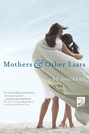 Mothers and Other Liars Book