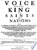 A Voice for the King of Saints and nations  or a Testimony of the spirit of the true crucified Jesus  etc Book