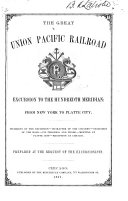 The Great Union Pacific Railroad Excursion to the Hundredth Meridian: from New York to Platte City ...