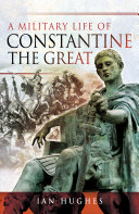 A Military Life of Constantine the Great Pdf/ePub eBook