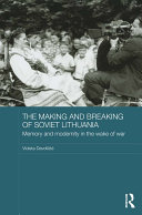 Pdf The Making and Breaking of Soviet Lithuania