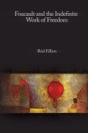 Foucault and the Indefinite Work of Freedom Pdf/ePub eBook