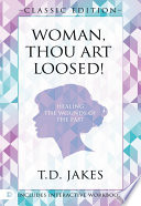 Read Online Woman Thou Art Loosed! Classic Edition For Free