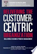 Delivering the Customer centric Organization Book