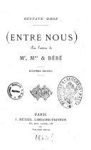 (Entre nous) par l'auteur de Mr, Mme & bébé Gustave Droz