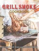 Grill Smoke Cookbook