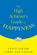 The High Achiever's Guide to Happiness Pdf/ePub eBook