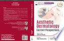 """Aesthetic Dermatology: Current Perspectives"" by Jaishree Sharad, Maya Vedamurthy"
