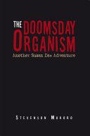 The Doomsday Organism