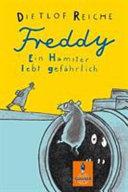 Freddy: Ein Hamster lebt gefährlich