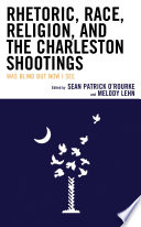 Rhetoric Race Religion And The Charleston Shootings Book