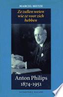 Anton Philips 1874 1951