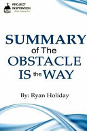 Summary of the Obstacle Is the Way by Ryan Holiday Book
