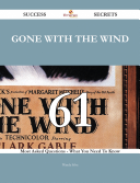Gone With The Wind 61 Success Secrets 61 Most Asked Questions On Gone With The Wind What You Need To Know