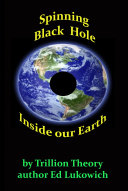 Spinning Black Hole Inside Our Earth ebook