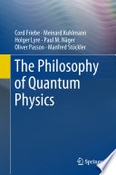 The Philosophy of Quantum Physics
