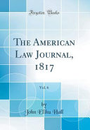The American Law Journal 1817 Vol 6 Classic Reprint