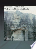 Buddhism Conflict And Violence In Modern Sri Lanka
