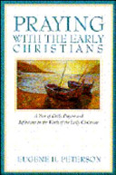 Praying With the Early Christians: A Year of Daily Prayers and Reflections on the Words of the Early Christians (Praying With th