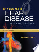"""Braunwald's Heart Disease Review and Assessment E-Book"" by Leonard S. Lilly"