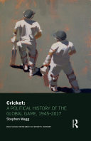 Cricket: A Political History of the Global Game, 1945-2017 Pdf/ePub eBook