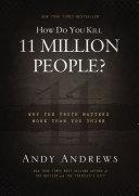 How Do You Kill 11 Million People?