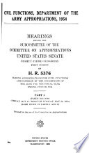 Civil Functions Department Of The Army Appropriations 1954 Hearings Before The Subcommittee Of The Committee On Appropriations United States Senate Eighty Third Congress First Session On H R 5376 Making Appropriations For Civil Functions Administered By The Department Of The Army For The Fiscal Year Ending June 30 1954