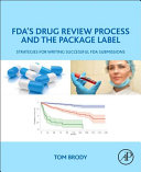 FDA s Drug Review Process and the Package Label