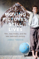 Moving Pictures, Still Lives