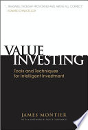 """Value Investing: Tools and Techniques for Intelligent Investment"" by James Montier"